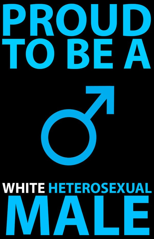 proud to be a white heterosexual male