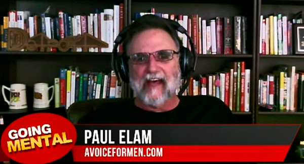 "Paul Elam, ""talking without fear or capitulation"" on his internet radio show with ""Dr. T."" Yes, ""Going Mental"" is the actual name of their show on mental health issues."